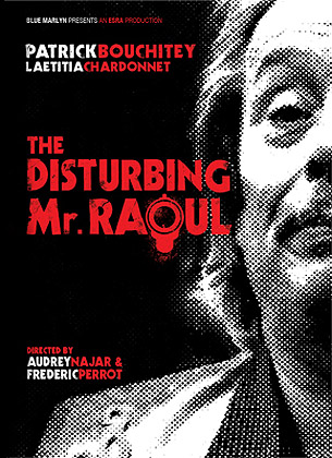 affiche LE PHENOMENE PAUL-EMILE RAOUL///THE DISTURBING Mr. RAOUL